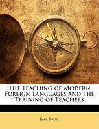 The Teaching of Modern Foreign Languages and the Training of Teachers - Breul, Karl