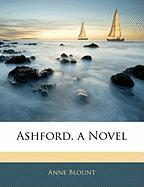 Ashford. a Novel - Blount, Anne