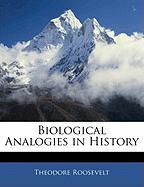 Biological Analogies in History - Roosevelt, Theodore, IV