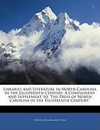 Libraries and Literature in North Carolina in the Eighteenth Century: A Complement and Supplement to