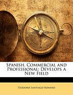 Spanish, Commercial and Professional: Develops a New Field - Romero, Teodoro Santiago