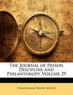 The Journal of Prison Discipline and Philanthropy, Volume 29