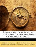 Public and Local Acts of the Legislature of the State of Michigan, Part 3 - Michigan
