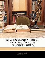 New England Medical Monthly, Volume 29, Issue 5 - Anonymous