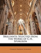 Brilliants: Selected from the Works of C.H. Spurgeon - Spurgeon, Charles Haddon