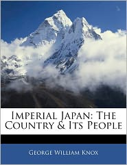 Imperial Japan: The Country & Its People