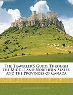 The Traveller's Guide Through the Middle and Northern States, and the Provinces of Canada - Davison, Gideon Miner