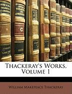 Thackeray's Works, Volume 1 - Thackeray, William Makepeace