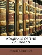 Admirals of the Caribbean - Hart, Francis Russell