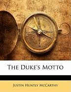 The Duke's Motto - McCarthy, Justin Huntly