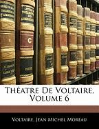 Th Atre de Voltaire, Volume 6