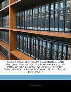 Adam's Peak: Legendary, Traditional, and Historic Notices of the Samanala and Srî-Páda, with a Descriptive Account of the Pilgrim's Route from Colombo, to the Sacred Foot-Print