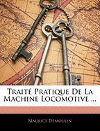 Trait Pratique de La Machine Locomotive ...