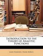 Introduction to the Theory of Analytic Functions - Harkness, James; Morley, Frank