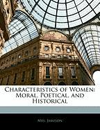 Characteristics of Women: Moral, Poetical, and Historical - Jameson