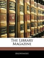 The Library Magazine - Anonymous