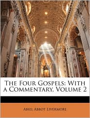 The Four Gospels: With a Commentary, Volume 2