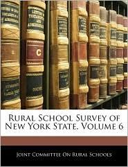 Rural School Survey of New York State, Volume 6