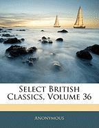 Select British Classics, Volume 36 - Anonymous