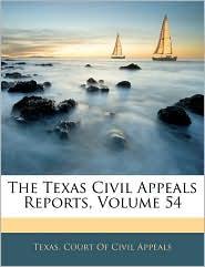 The Texas Civil Appeals Reports, Volume 54