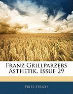 Franz Grillparzers Asthetik, Issue 29