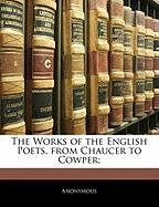 The Works of the English Poets, from Chaucer to Cowper; - Anonymous