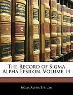 The Record of SIGMA Alpha Epsilon, Volume 14