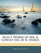 Select Works of Mr. A. Cowley [Ed. by R. Hurd].