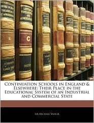 Continuation Schools in England & Elsewhere: Their Place in the Educational System of an Industrial and Commercial State