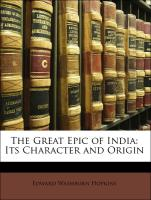 The Great Epic of India: Its Character and Origin - Hopkins, Edward Washburn