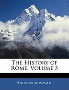 The History of Rome, Volume 5 - Mommsen, Theodor