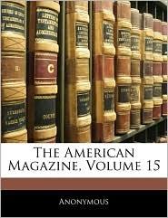 The American Magazine, Volume 15