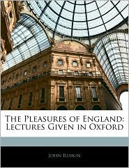 The Pleasures of England: Lectures Given in Oxford