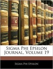 SIGMA Phi Epsilon Journal, Volume 19