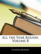 All the Year Round, Volume 8 - Dickens, Charles