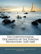 The Constitutional Documents of the Puritan Revolution, 1625-1660 - Gardiner, Samuel Rawson