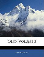 Olio, Volume 3 - Anonymous