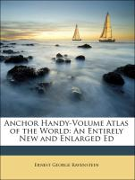 Anchor Handy-Volume Atlas of the World: An Entirely New and Enlarged Ed