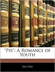 Pip,: A Romance of Youth