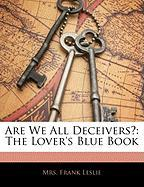 Are We All Deceivers?: The Lover's Blue Book - Leslie, Frank