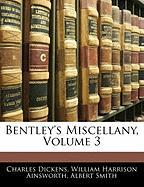 Bentley's Miscellany, Volume 3 - Dickens, Charles; Ainsworth, William Harrison; Smith, Albert
