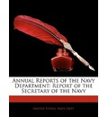 Annual Reports of the Navy Department: Report of the Secretary of the Navy