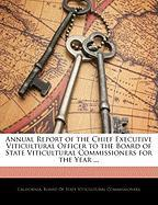 Annual Report of the Chief Executive Viticultural Officer to the Board of State Viticultural Commissioners for the Year ...