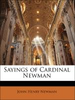 Sayings of Cardinal Newman - Newman, John Henry