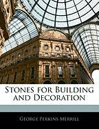 Stones for Building and Decoration - Merrill, George Perkins