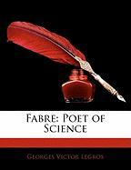 Fabre: Poet of Science