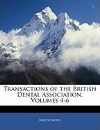 Transactions of the British Dental Association, Volumes 4-6 - Anonymous