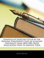 Examples of Exercises Given in the Natural Philosophy Class of Glasgow University from 1865-1885: With Indications How to Answer Them - MacLean, Magnus