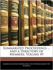Summarized Proceedings ... and a Directory of Members, Volume 49
