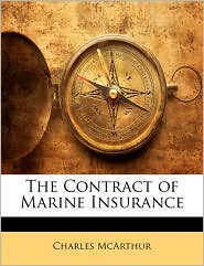 The Contract of Marine Insurance